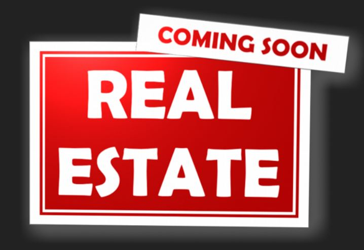 Real Estate Coming Soon